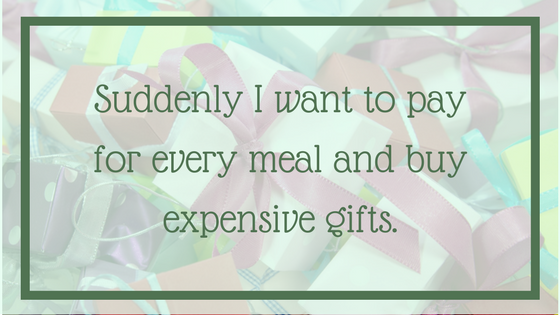 Suddenly I want to pay for every meal and buy expensive gifts. - 12 Signals That Point to Bipolar Disorder