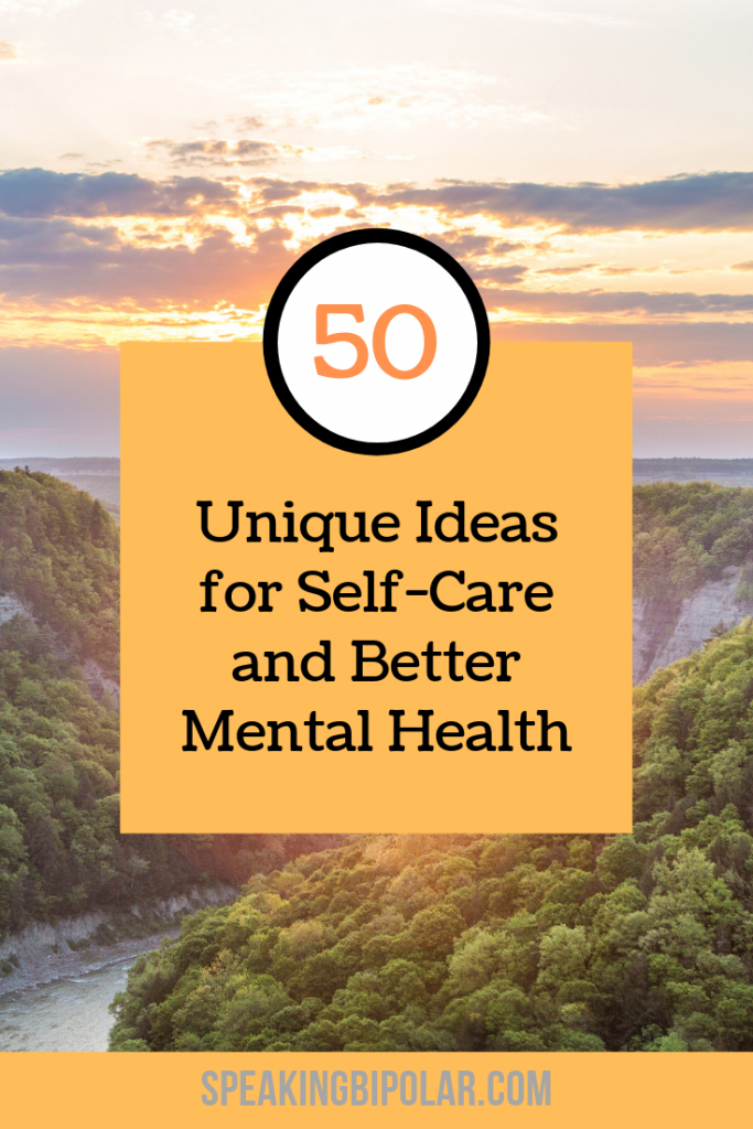 Taking care of yourself is vital when you have a chronic or mental illness. This post offer 50 unique ideas to give your brain a break and practice self-care. | #selfcare #mentalillness