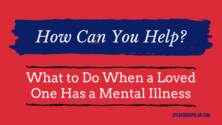 What to Do When a Loved One Has a Mental Illness (11 Tips)