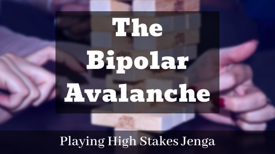 The Bipolar Avalanche – Playing High Stakes Jenga