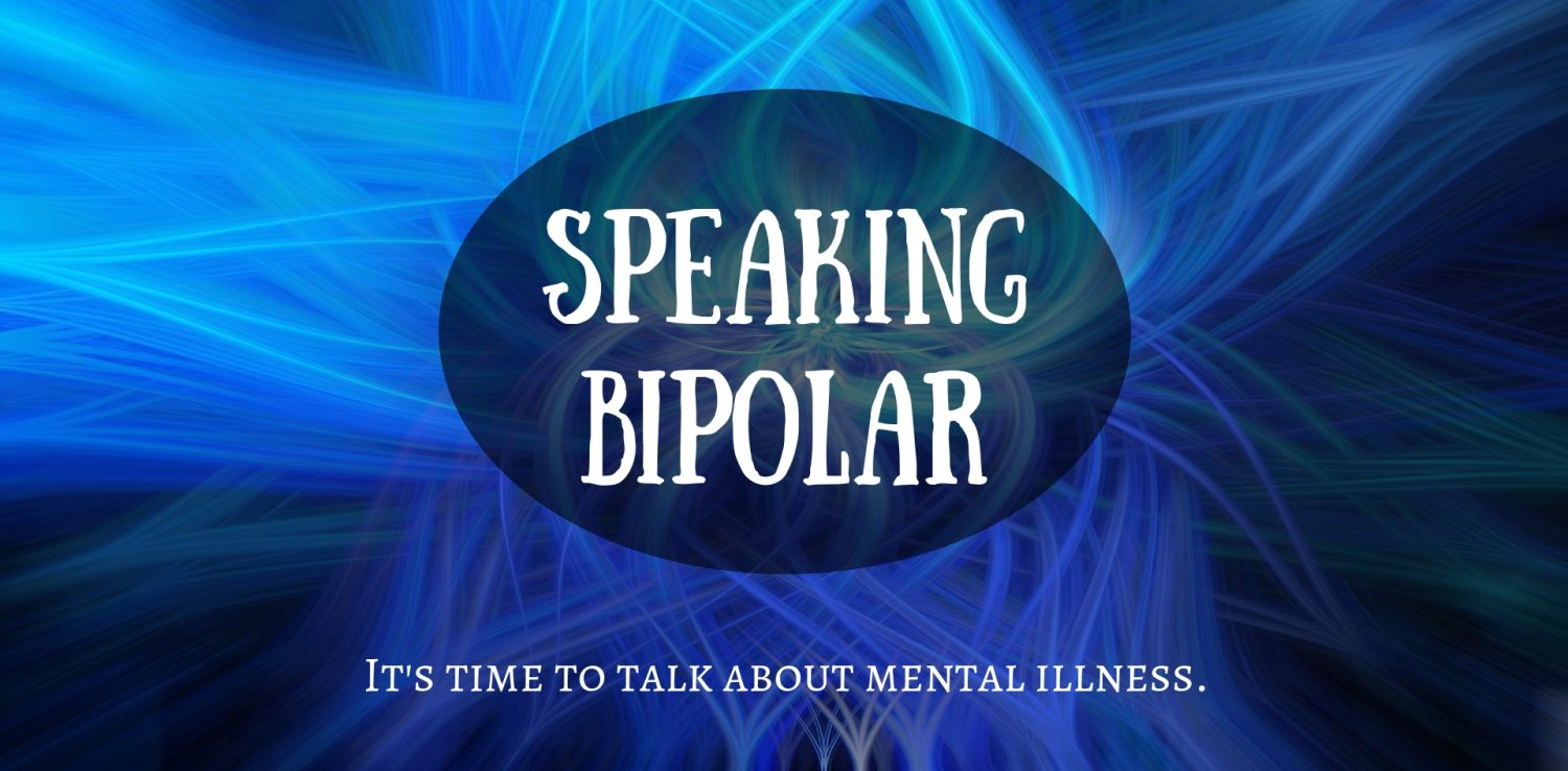 cropped-Speaking-Bipolar-Blog-Header-02-23-2019.jpg