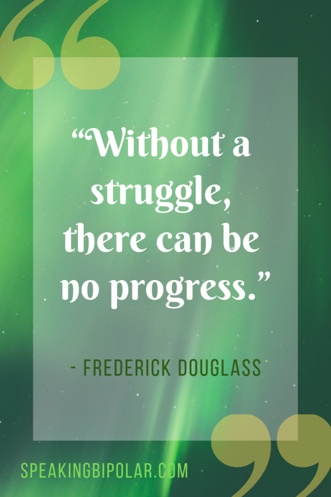 """Without a struggle, there can be no progress."" by Frederick Douglass 