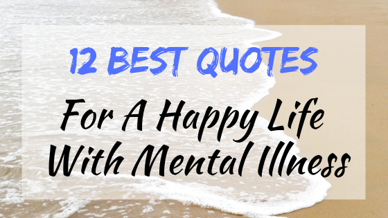 You can be successful living with mental illness. Read 12 inspirational quotes and how to apply them in your life. | #quotes #inspiration #motivation #mentalillness #bipolar
