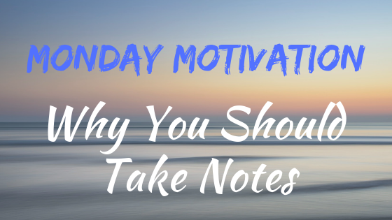 Why should you take notes on your life? This brief post will answer that question. Read now.