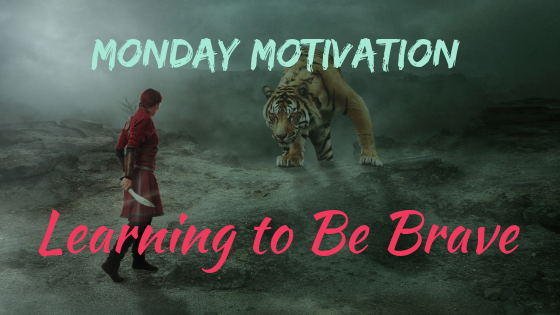 Learn to Be Brave in Everyday Life