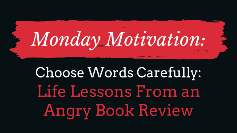 Choose Words Carefully: Life Lessons From an Angry Book Review