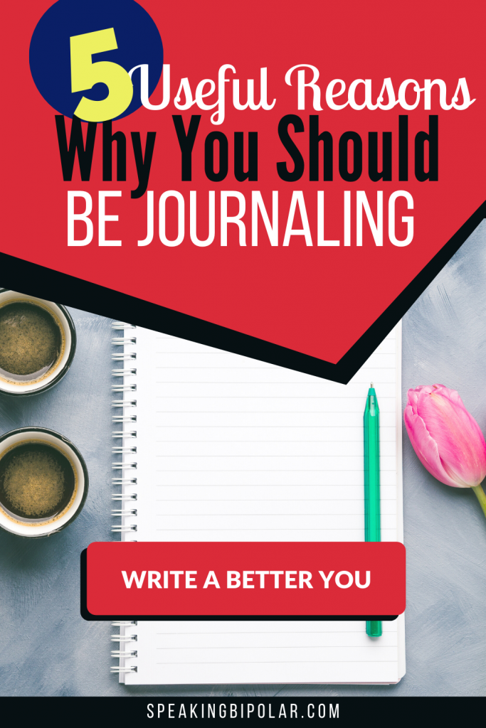 There are many reasons why you should be journaling. This post discusses five of the most useful benefits of keeping a journal. | #journal #journaling #mentalhealth #SpeakingBipolar