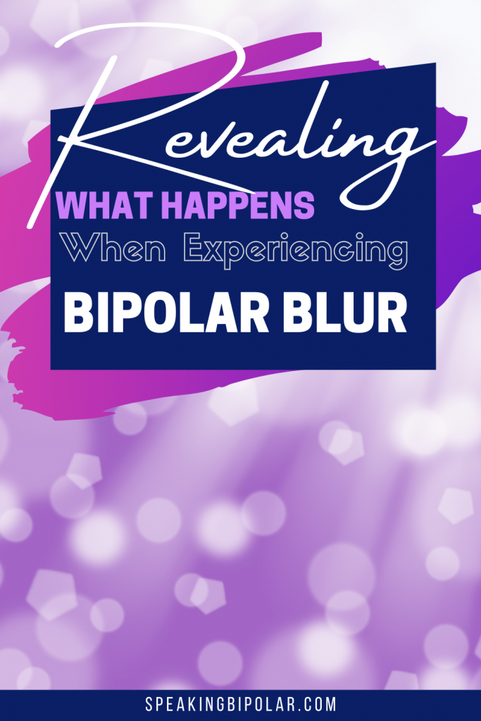 Bipolar blur is an expression I created to describe the times you feel numb, and the world is a blur around you. | #bipolar #mentalillness #mentalillnessawareness