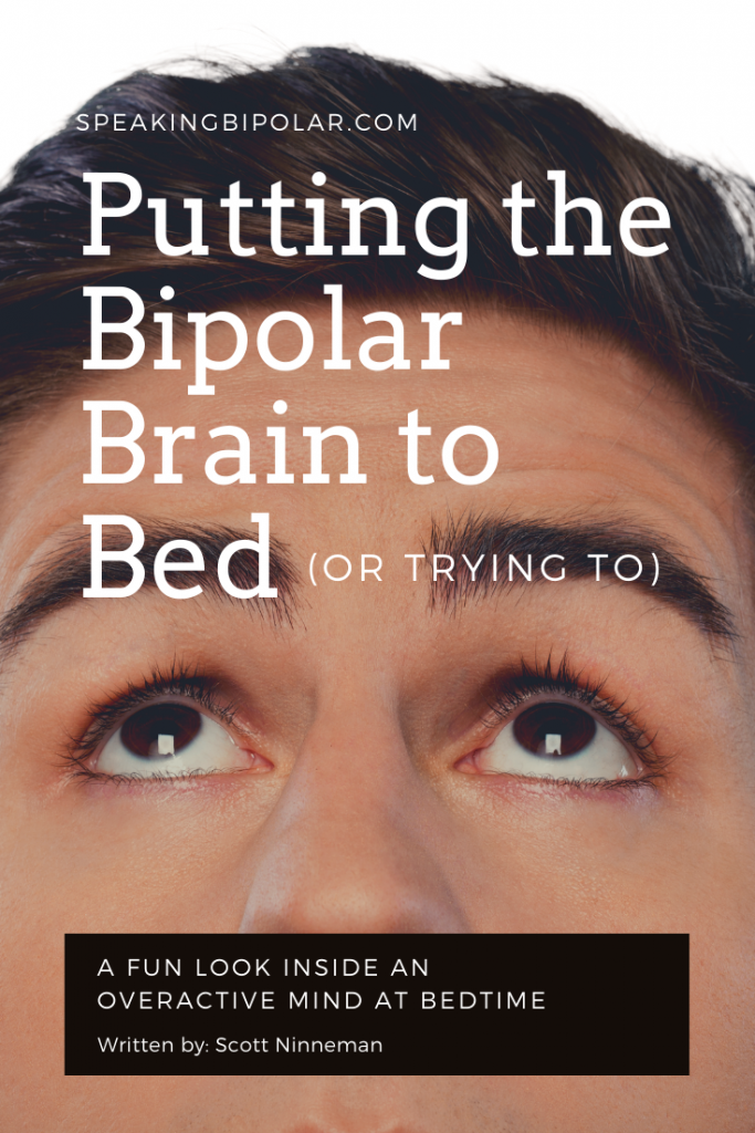A fun look inside an overactive mind at bedtime. This story shows what might happen during a typical night with bipolar disorder. | #bipolar #insomnia #overactivemind