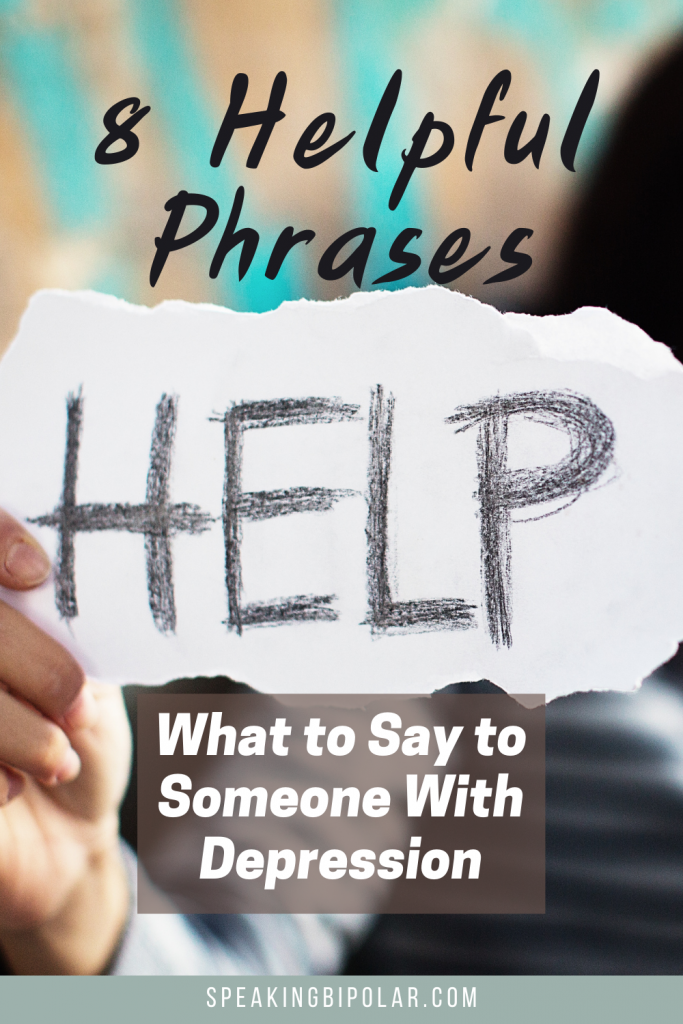 Woman holding up sign that says help - It's challenging to know what to say to someone with depression. These eight positive phrases will help choose the right words. | #depression #mentalillness #mentalillnessmatters #bipolarstrong #mentalillnessawareness