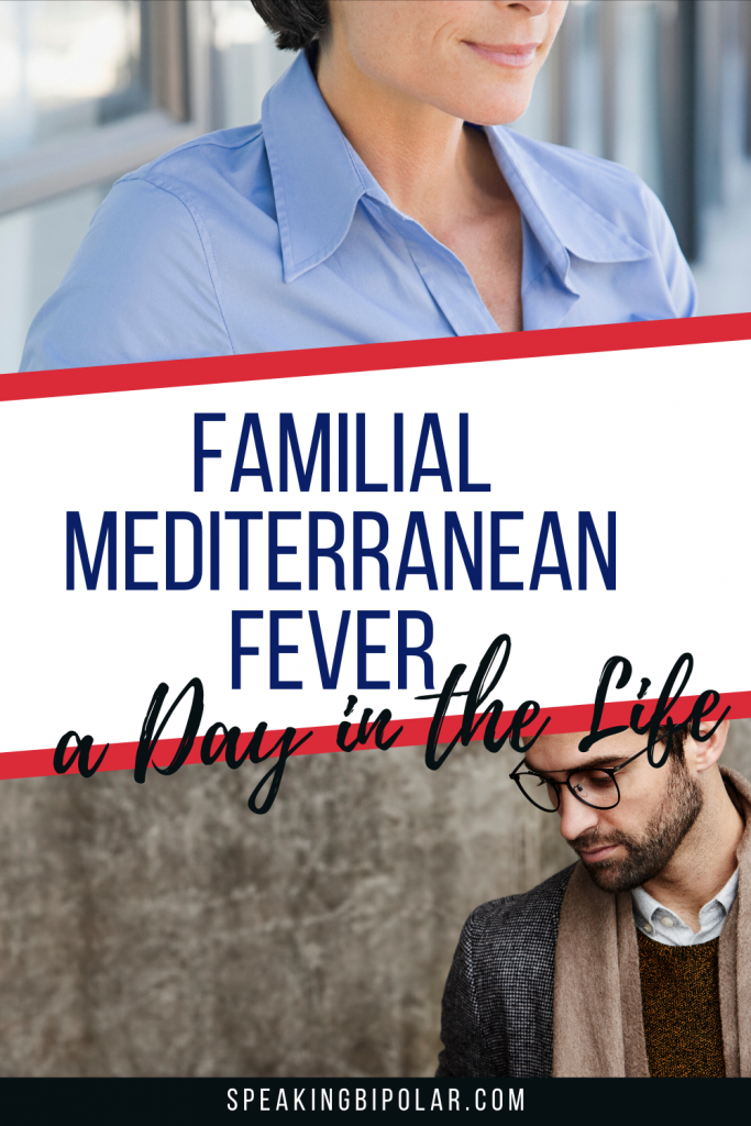 What's it really like to live with Familial Mediterranean Fever (FMF)? What should you expect after you are diagnosed? Read this patient story for some helpful tips. | #PatientStory #FMF # FamilialMediterraneanFever #ChronicIllness #DayintheLife #SpeakingBipolar