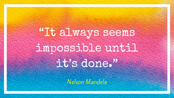 """Quote by Nelson Mandela, """"""""It always seems impossible until it's done."""""""