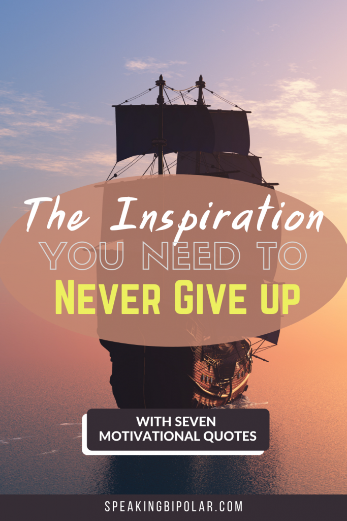 Tall ship on calm water. - Life throws a lot at you. Learn how a shipwreck from 1915 can give you the inspiration you need to never give up. Includes seven motivational quotes. | #NeverGiveUp #mentalhealth #mentalillness