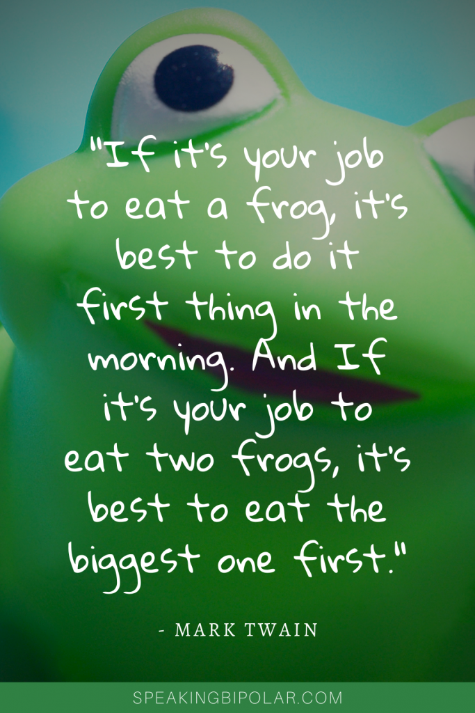 The value of doing the worst thing first explains why you should eat a proverbial frog first thing in the morning. Stop procrastinating and start doing. | #lifelessons #chronicillness #selfimprovement